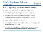 asic s regulatory role and objectives