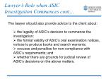 lawyer s role when asic investigation commences cont