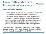 lawyer s role when asic investigation commences