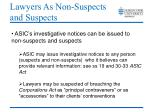 lawyers as non suspects and suspects
