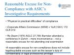 reasonable excuse for non compliance with asic s investigative requirements