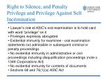 right to silence and penalty privilege and privilege against self incrimination
