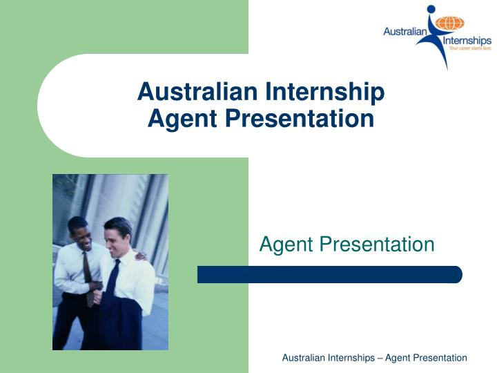 australian internship agent presentation n.