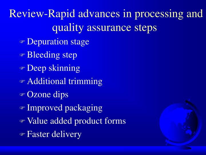 Review-Rapid advances in processing and quality assurance steps