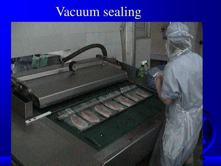 Vacuum sealing