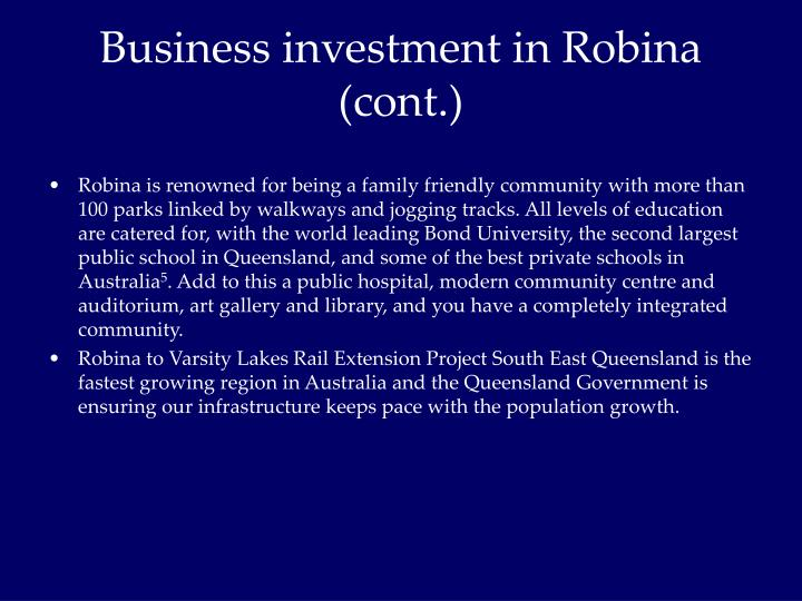 Business investment in Robina (cont.)
