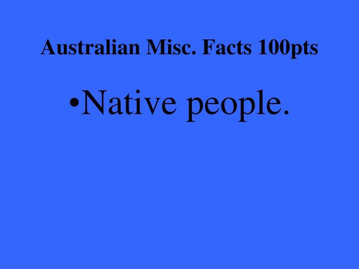Australian Misc. Facts 100pts