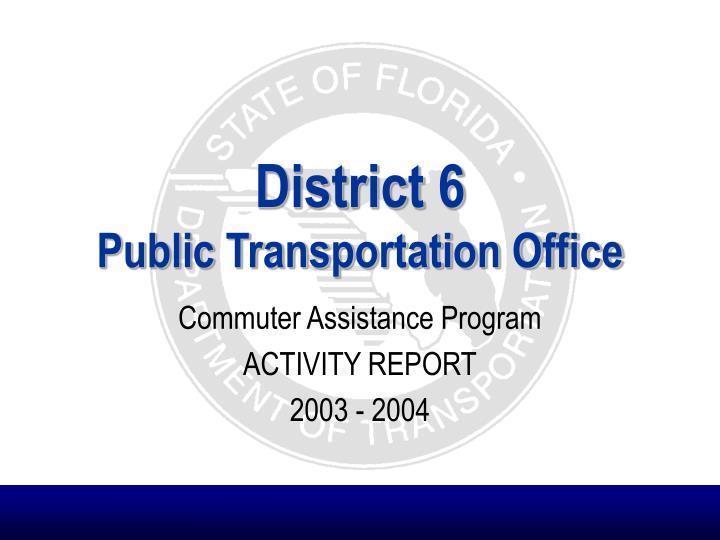 district 6 public transportation office n.