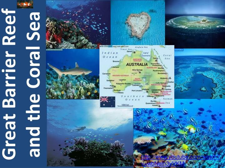 Great Barrier Reef and the Coral Sea