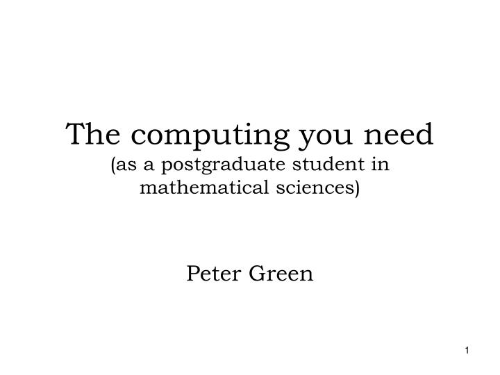 the computing you need as a postgraduate student in mathematical sciences n.