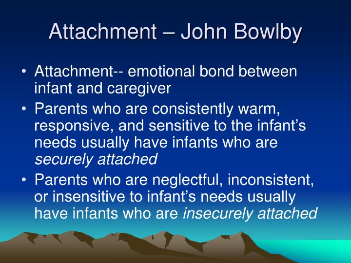 Attachment – John Bowlby
