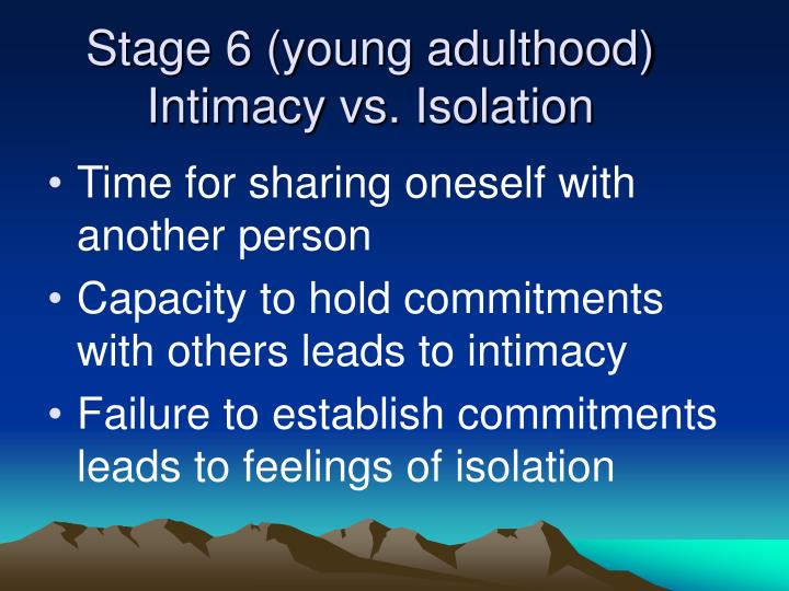 Stage 6 (young adulthood)