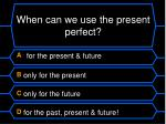 when can we use the present perfect