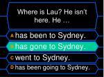 where is lau he isn t here he1
