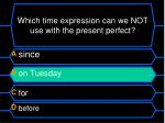 which time expression can we not use with the present perfect