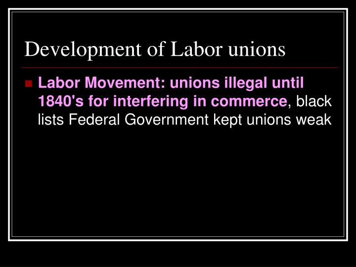 Development of Labor unions