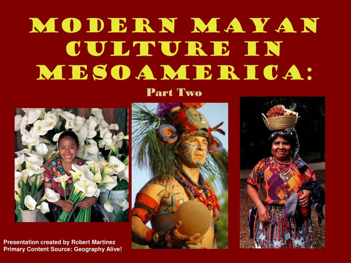 Modern mayan culture in mesoamerica part two