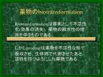 biotransformation