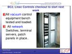 bc2 linac controls checkout to start next week