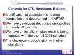controls for ltu undulator e dump1
