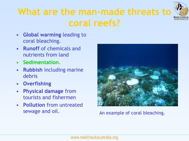 What are the man-made threats to coral reefs?