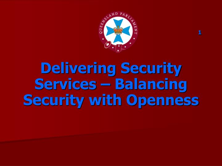 1 delivering security services balancing security with openness