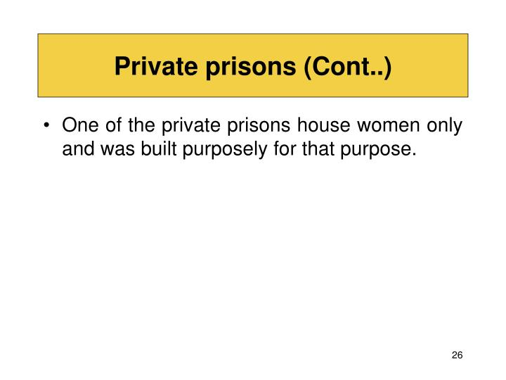 Private prisons (Cont..)