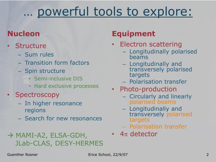 Powerful tools to explore