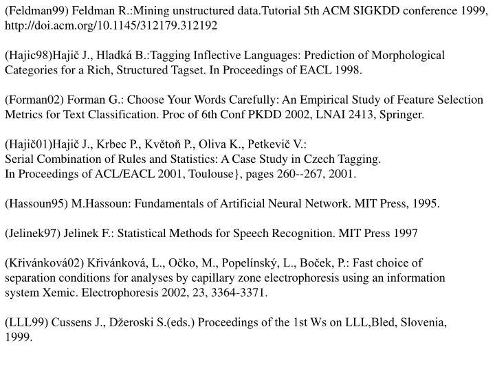 (Feldman99) Feldman R.:Mining unstructured data.Tutorial 5th ACM SIGKDD conference 1999,