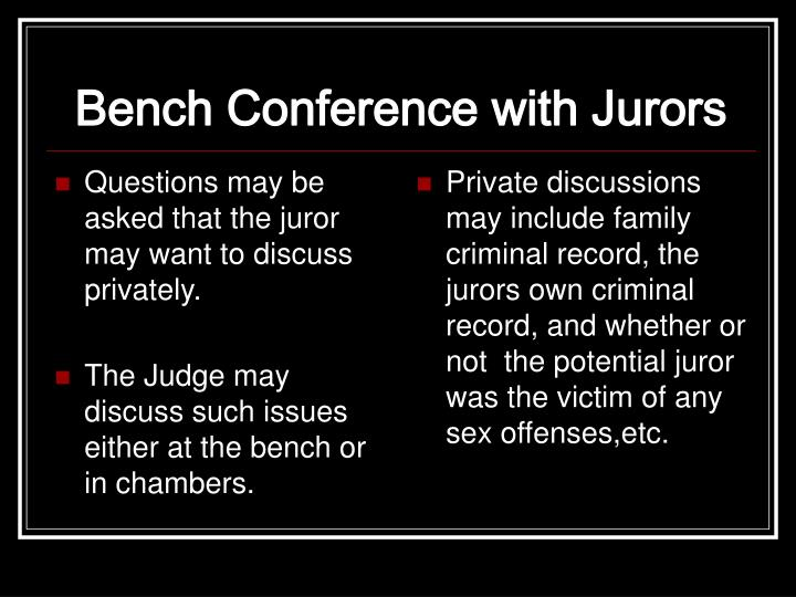 Questions may be asked that the juror may want to discuss privately.