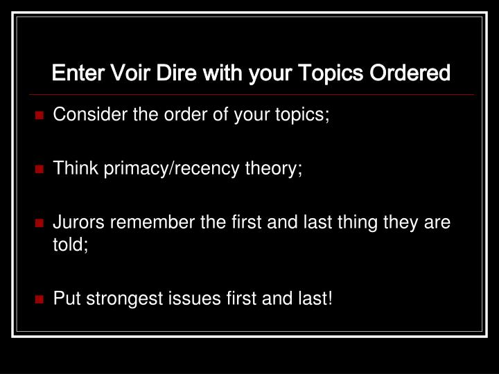 Enter Voir Dire with your Topics Ordered