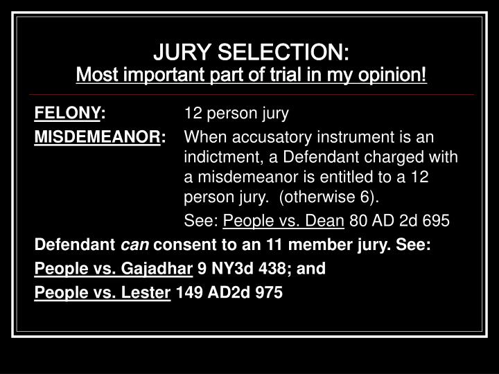 Jury selection most important part of trial in my opinion