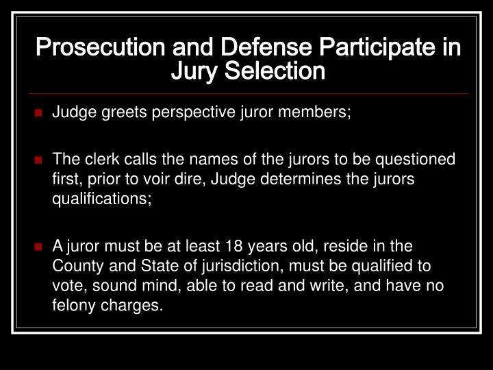 Prosecution and defense participate in jury selection