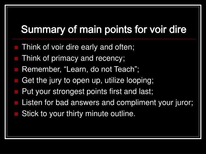 Summary of main points for voir dire