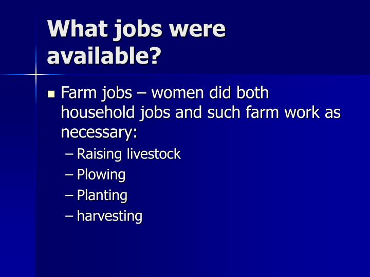 What jobs were available