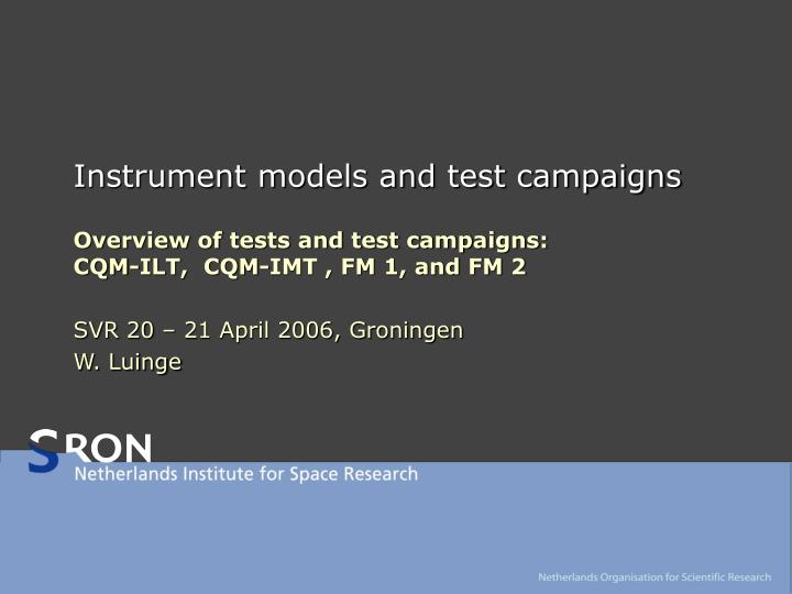 instrument models and test campaigns n.