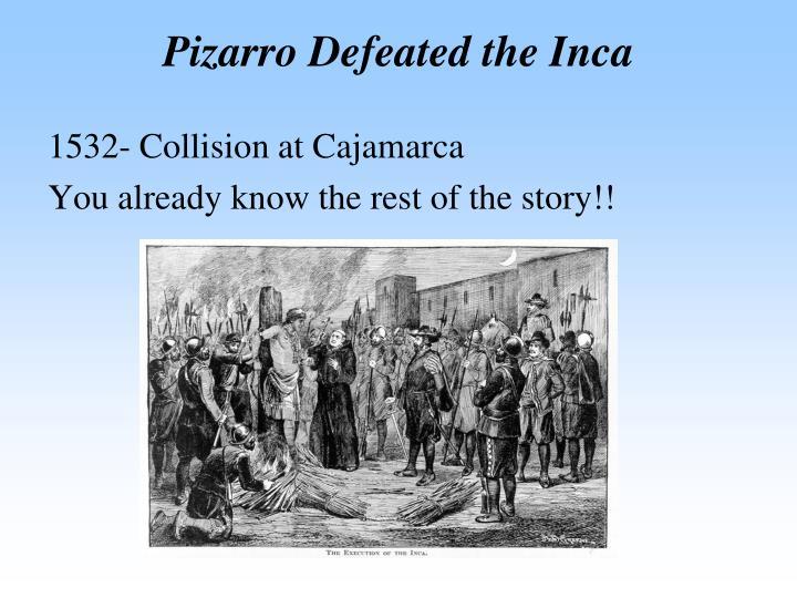 Pizarro Defeated the Inca