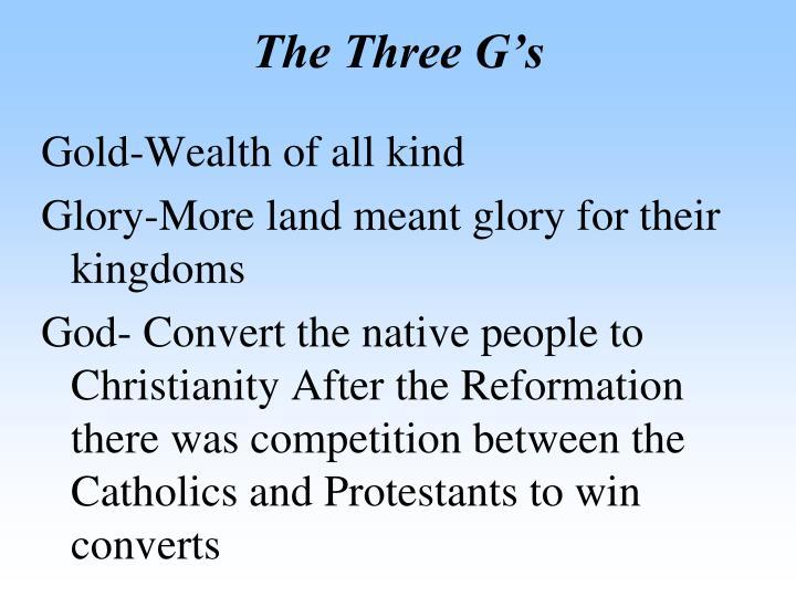 The Three G's