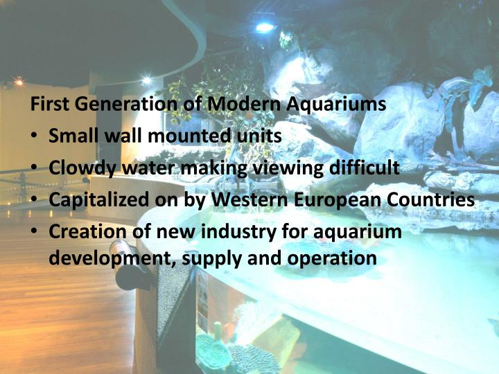 First Generation of Modern Aquariums