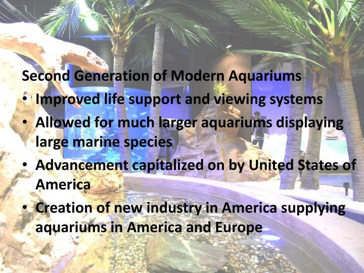 Second Generation of Modern Aquariums