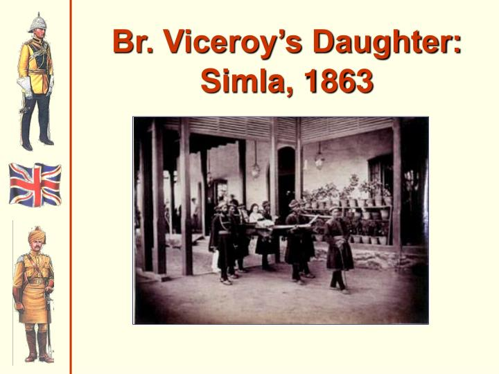 Br. Viceroy's Daughter: