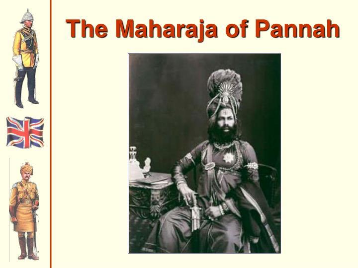The Maharaja of Pannah