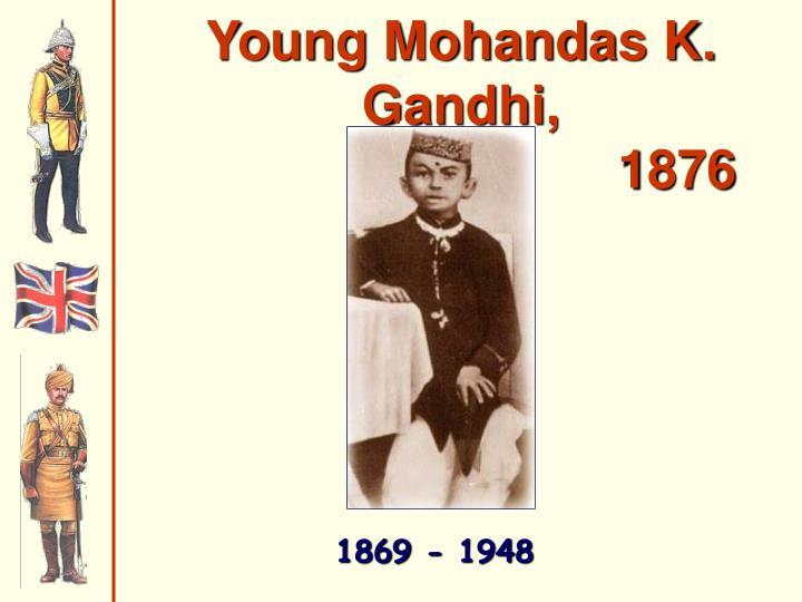 Young Mohandas K. Gandhi,