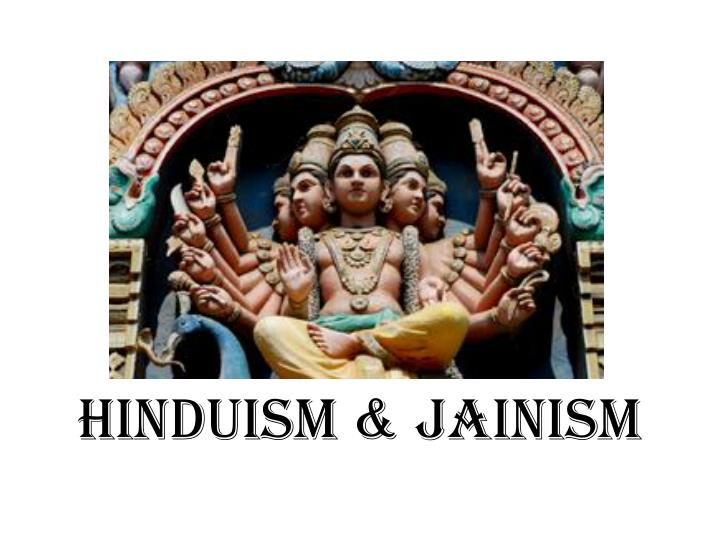 sources to reconstruct jainism and buddhism Ancient india also saw the birth of brahmanism or hinduism, jainism, and buddhism, but all these cultures and religions intermingled and interacted there was also an unusual type of social system which developed in india.