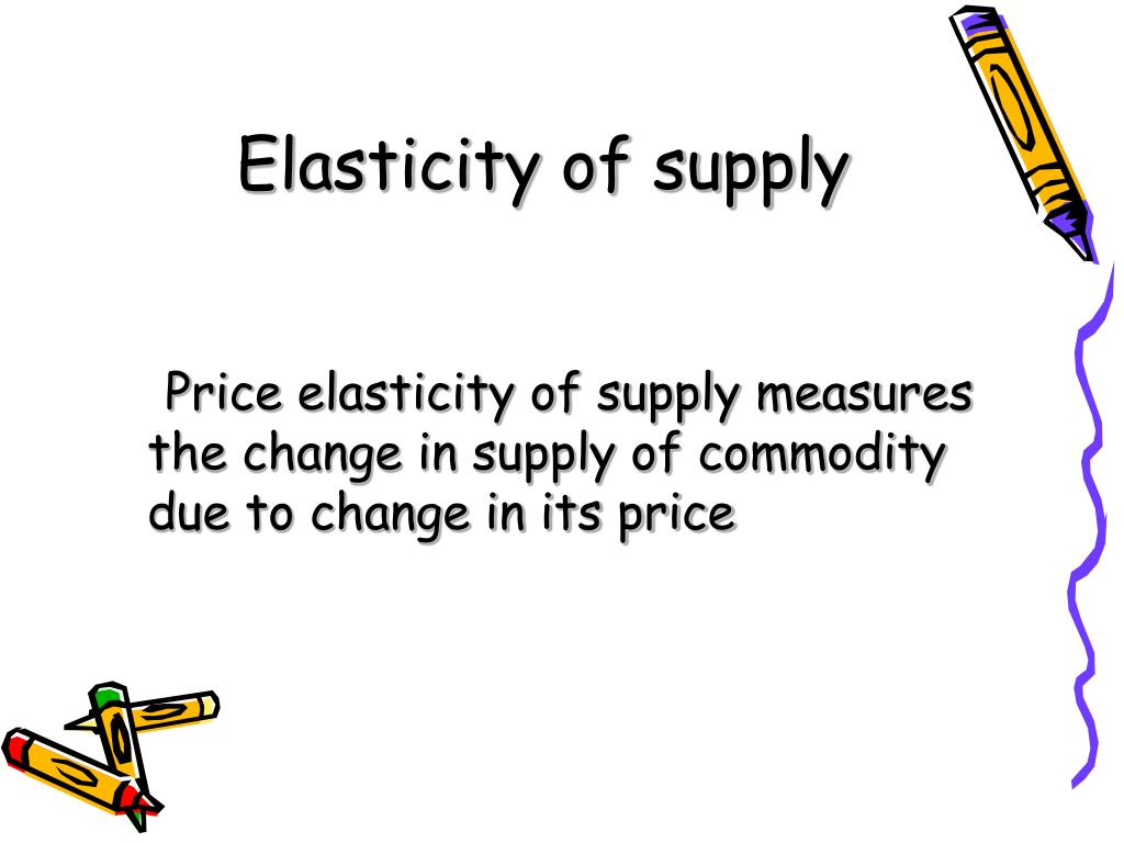 Ppt Elasticity Of Supply Powerpoint Presentation Free Download Id 3276400