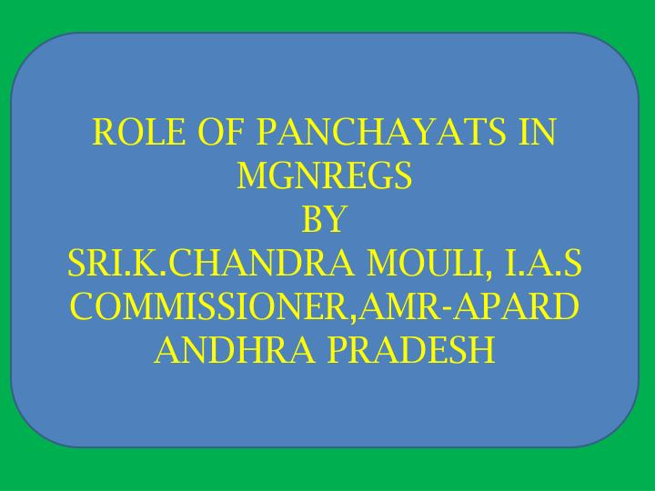 ROLE OF PANCHAYATS IN MGNREGS