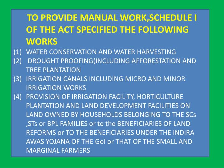 TO PROVIDE MANUAL WORK,SCHEDULE I OF THE ACT SPECIFIED THE FOLLOWING WORKS
