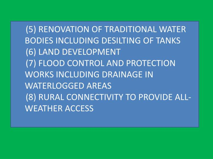 (5) RENOVATION OF TRADITIONAL WATER BODIES INCLUDING DESILTING OF TANKS