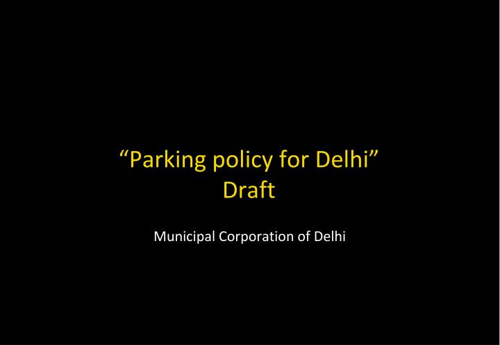 parking policy for delhi draft n.