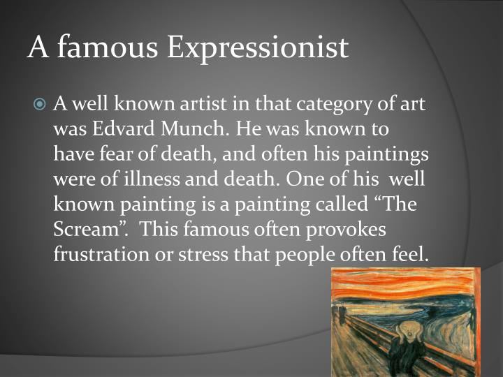 A famous Expressionist